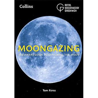 Moongazing - Beginner's guide to exploring the Moon by Moongazing - Beg