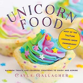 Unicorn mad - Rainbow godbidder og farverige kreationer til at nyde og admini