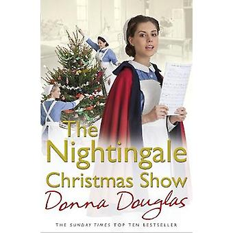 The Nightingale Christmas Show by Donna Douglas - 9781784757137 Book