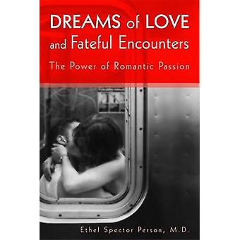 Dreams of Love and Fateful Encounters - The Power of Romantic Passion