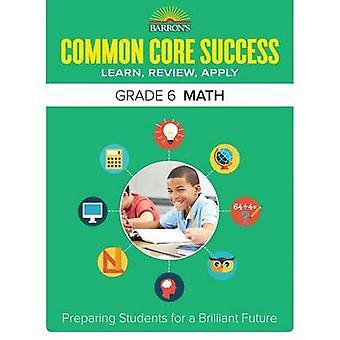 Commun Core succès 6e maths classeur Barron - 6e par Barron