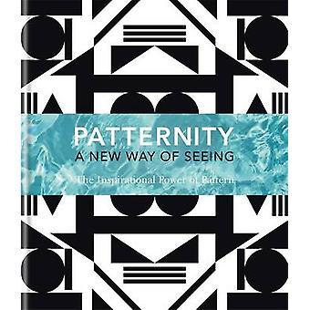 PATTERNITY - eine neue Art des Sehens - die inspirierende Kraft der Muster b
