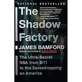 L'usine de l'ombre: La NSA ultra-secret du 9/11 à l'écoute sur l'Amérique