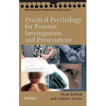 Praktische Psychologie für forensische Ermittlungen und Strafverfolgungsmaßnahmen (Wiley Series in der Psychologie des Verbrechens, Polizei und Recht)