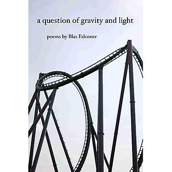 A Question of Gravity and Light