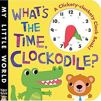 What's the Time, Clockodile? (My Little World)