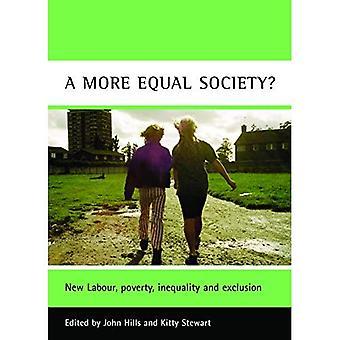 Eine gerechtere Gesellschaft?: New Labour, Armut, Ungleichheit und Ausgrenzung (Fallstudien auf Armut, Ort & Politik)