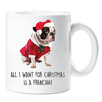 All I Want For Christmas Is A Frenchie Mug