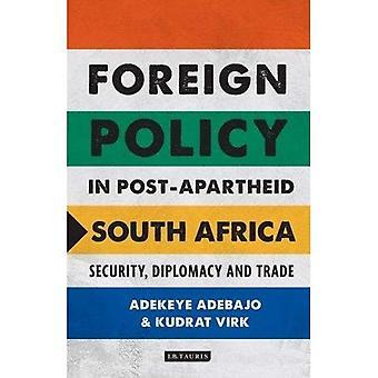 La politique étrangère en Afrique du Sud post-apartheid: sécurité, diplomatie et le commerce (bibliothèque internationale d'études africaines)