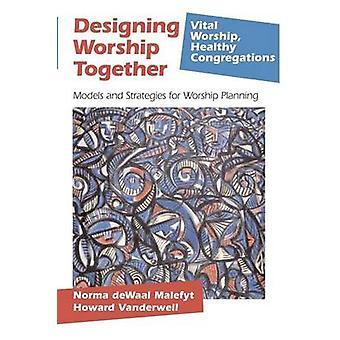Ontwerpen van aanbidding samen modellen en strategieën voor het plannen van de aanbidding door Vanderwell & Howard