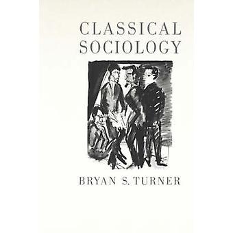 Klassisk sociologi av Turner & Bryan S.