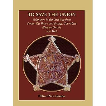 Um die Union Freiwilligen im Bürgerkrieg von Centerville Hume und Granger Townships Allegany County New York von Colombo & Robert N.
