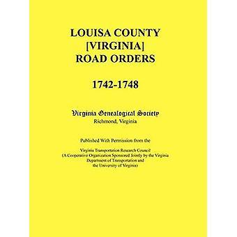 Louisa County Virginia Road ordini 17421748. Pubblicato con l'autorizzazione del Consiglio di ricerca del trasporto Virginia un'organizzazione cooperativa sponsorizzato congiuntamente dal reparto della Virginia di Virginia società genealogica