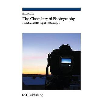 The Chemistry of Photography From Classical to Digital Technologies by Magee & Paul M