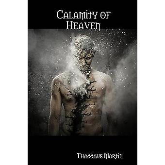 Calamity of Heaven by Martin & Thaddaus