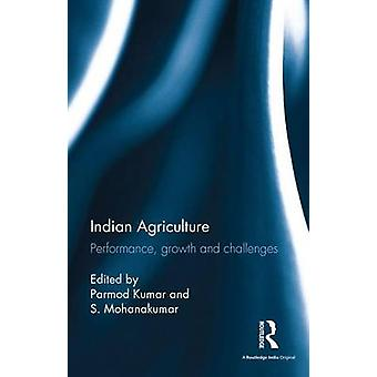 Indian Agriculture  Performance growth and challenges. Essays in honour of Ramesh Kumar Sharma by Kumar & Parmod