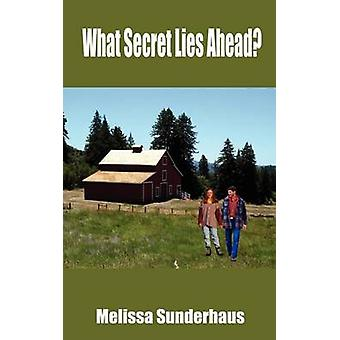 What Secret Lies Ahead by Sunderhaus & Melissa