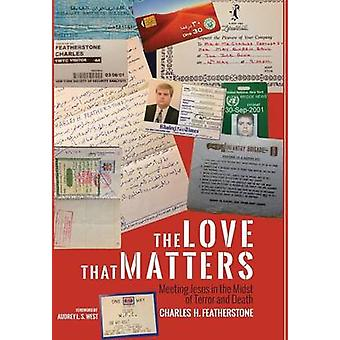 The Love That Matters by Featherstone & Charles H.