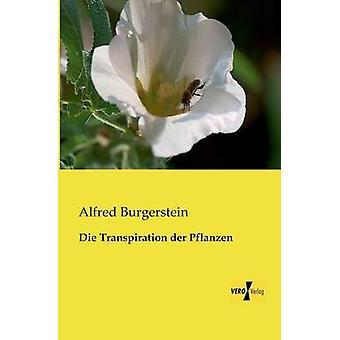 Die Transpiration der Pflanzen by Burgerstein & Alfred