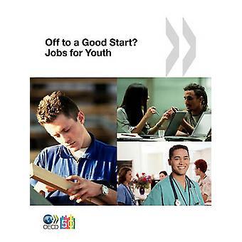Jobb för YouthDes emplois pour les jeunes Off till en bra Start jobb för ungdom av OECD Publishing