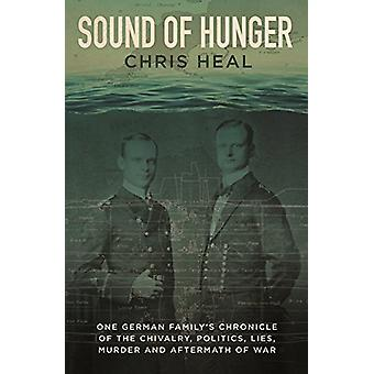 Sound of Hunger - One German family's chronicle of the chivalry - poli