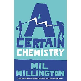 A Certain Chemistry by Mil Millington - 9780753820728 Book