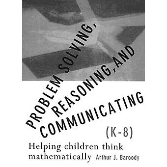 Problem Solving - Reasoning and Communicating K-8 - Helping Children T