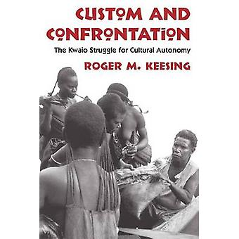 Custom and Confrontation - The Kwaio Struggle for Cultural Autonomy (2