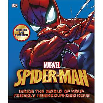 Spider-Man Inside the World of Your Friendly Neighbourhood Hero by DK