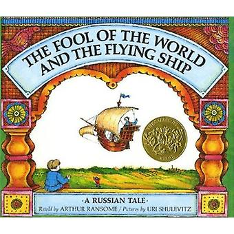 Fool of the World and the Flying Ship  - A Russian Tale Book