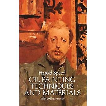 Oil Painting Techniques and Materials by Harold Speed - 9780486255064
