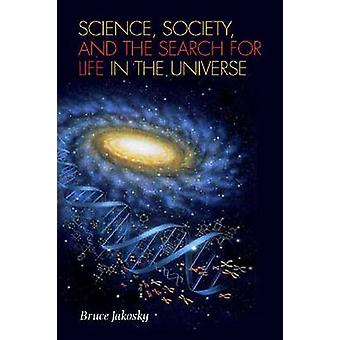 Science - Society - and the Search for Life in the Universe by Bruce