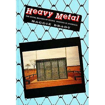 Heavy Metal - The Social Meaning of Petrol Sniffing in Australia by Ma