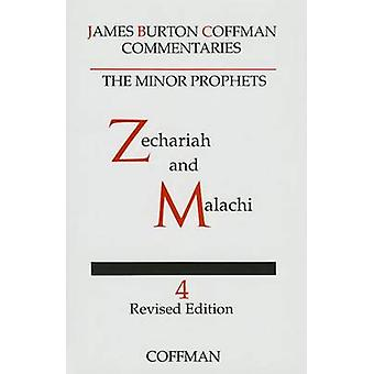Commentary on Minor Prophets - Zechariah and Malachi by James B Coffma