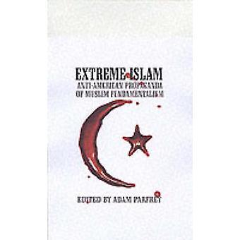 Extreme Islam - Anti-American Propoganda of Muslim Fundamentalism by A