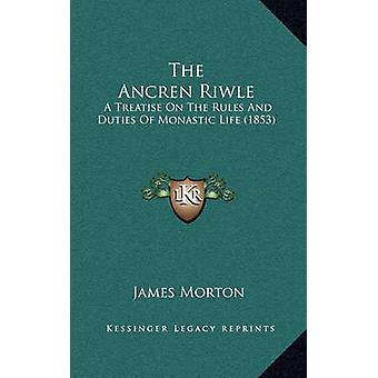 The Ancren Riwle - A Treatise on the Rules and Duties of Monastic Life