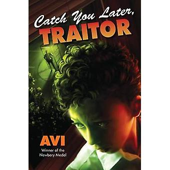 Catch You Later - Traitor by Avi - N/A Avi - 9781616203597 Book