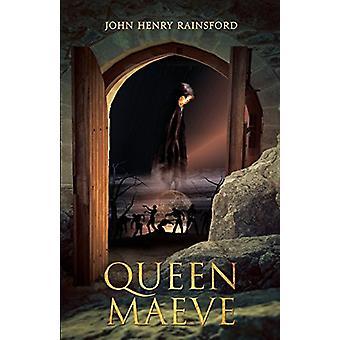 Queen Maeve by John Henry Rainsford - 9781786298829 Book