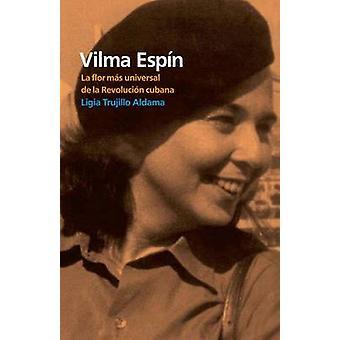 Vilma Espin - La Flor Mas Universal De La Revolucion Cubana by Aldama