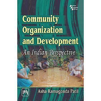 Community Organization And Development - An Indian Perspective by Asha