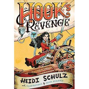 Hooks Revenge Book 1 by Heidi Schulz & Illustrated by John Hendrix