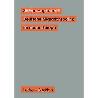 Deutsche Migrationspolitik im neuen Europa by Angenendt & Steffen