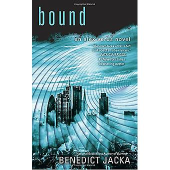 Bound by Benedict Jacka - 9781101988527 Book