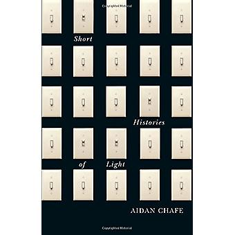 Short Histories of Light by Aidan Chafe - 9780773552760 Book