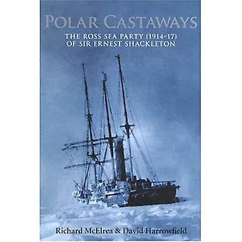 Náufragos polares: la fiesta del mar de Ross de Sir Ernest Shackleton, 1914-17
