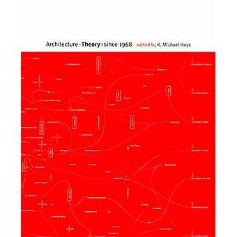Architectuur theorie sinds 1968 door Bewerkt door K Michael Hays
