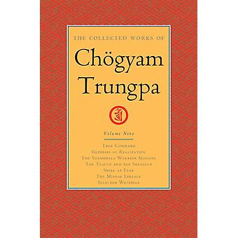 The Collected Works of Choegyam Trungpa Volume 9 by Chogyam TrungpaCarolyn Rose Gimian