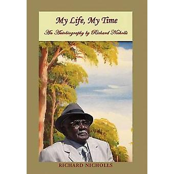 My Life My Time de Nicholls & Richard