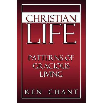 Christian Life by Chant Ph.D. & Ken