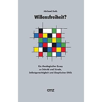 Willensfreiheit door Roth & Michael
